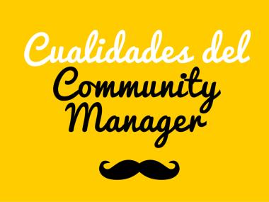 Cualidades del Community Manager